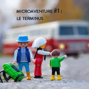 Microaventure le terminus