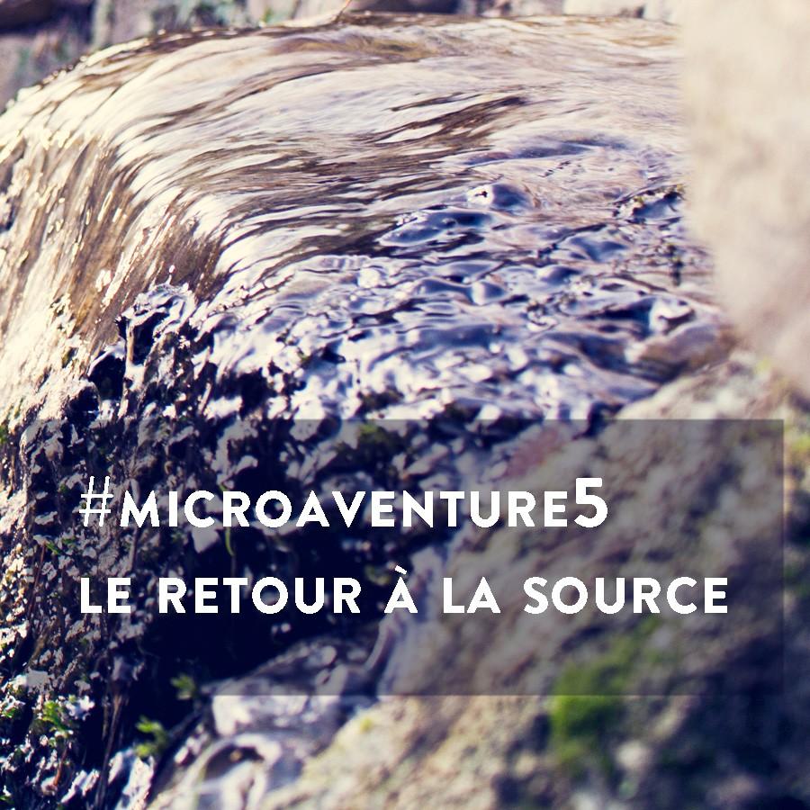 Microaventure retour à la source